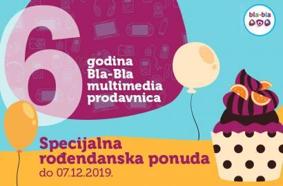 Bla-Bla multimedia prodavnice proslavljaju 6.rođendan